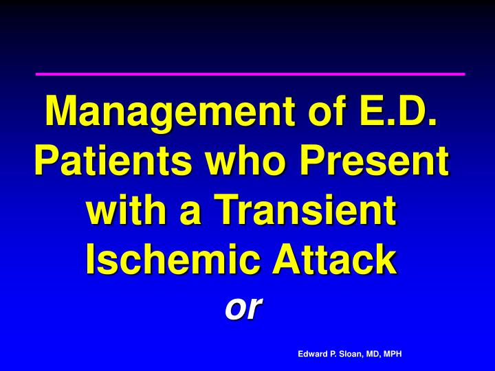 management of e d patients who present with a transient ischemic attack or n.