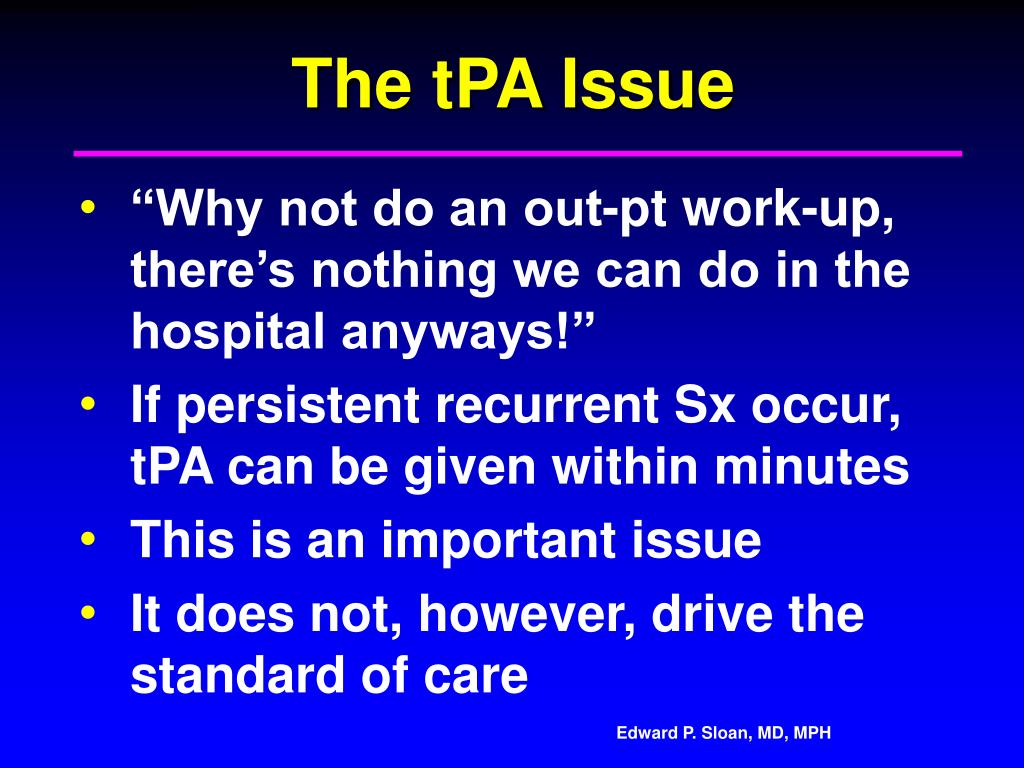 The tPA Issue