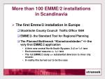 more than 100 emme 2 installations in scandinavia