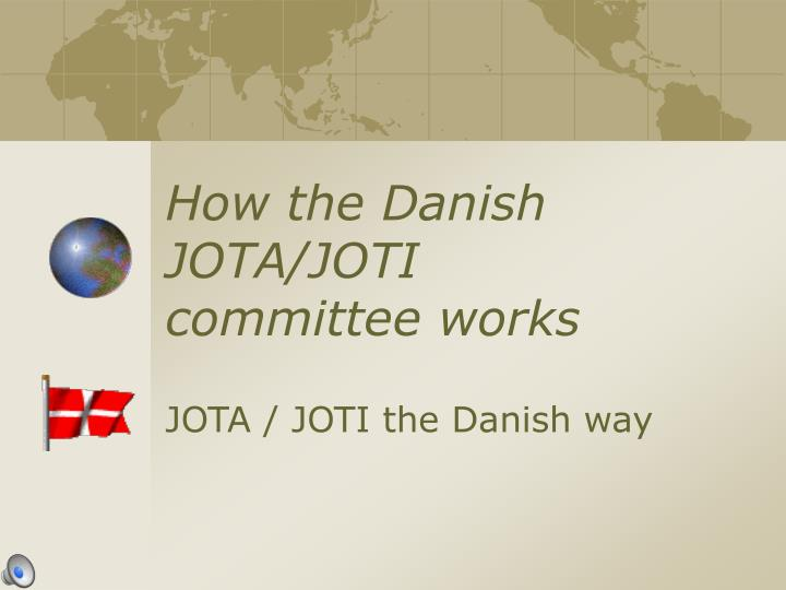 How the danish jota joti committee works