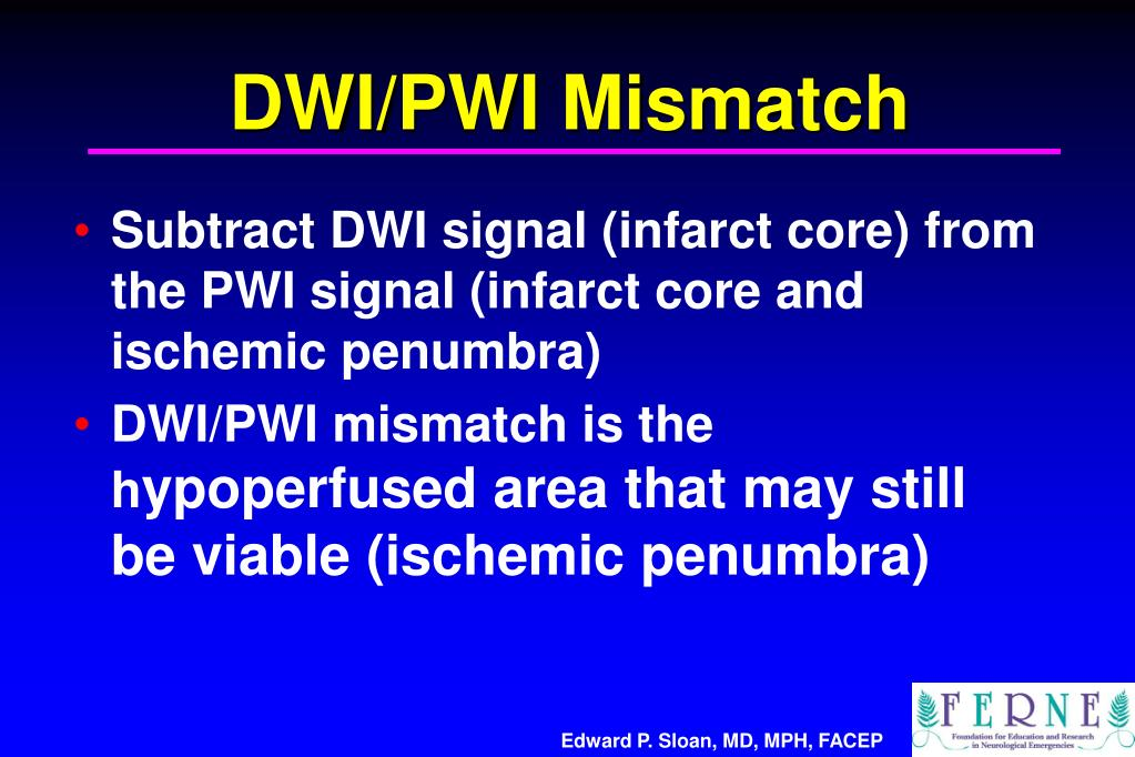 DWI/PWI Mismatch