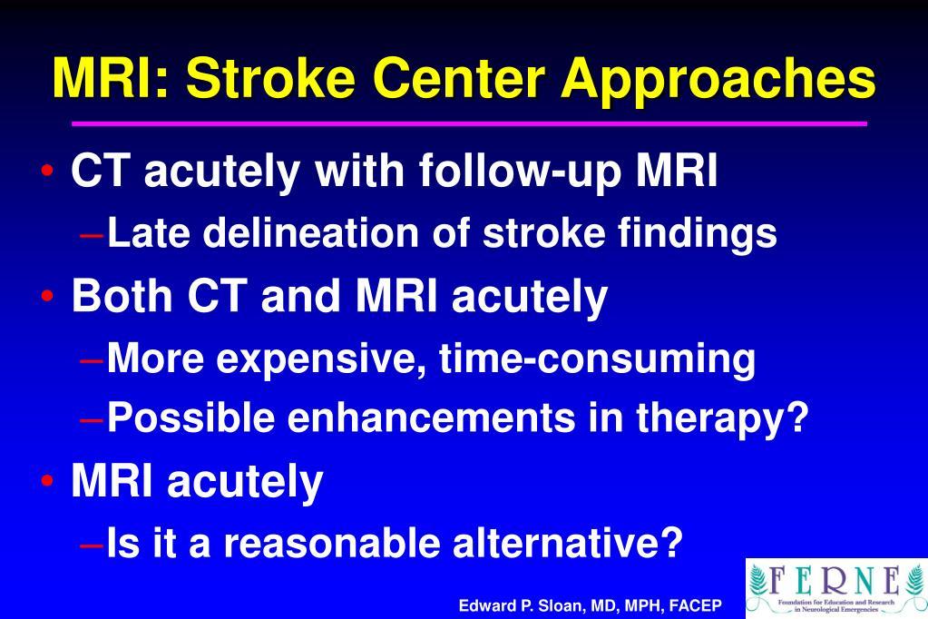 MRI: Stroke Center Approaches
