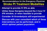 recommendations for the emergency physician stroke pt treatment modalities
