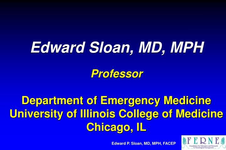 Edward Sloan, MD, MPH
