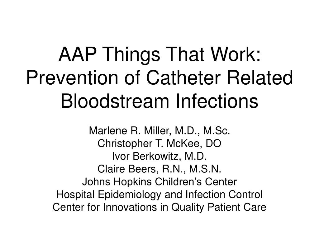 aap things that work prevention of catheter related bloodstream infections l.