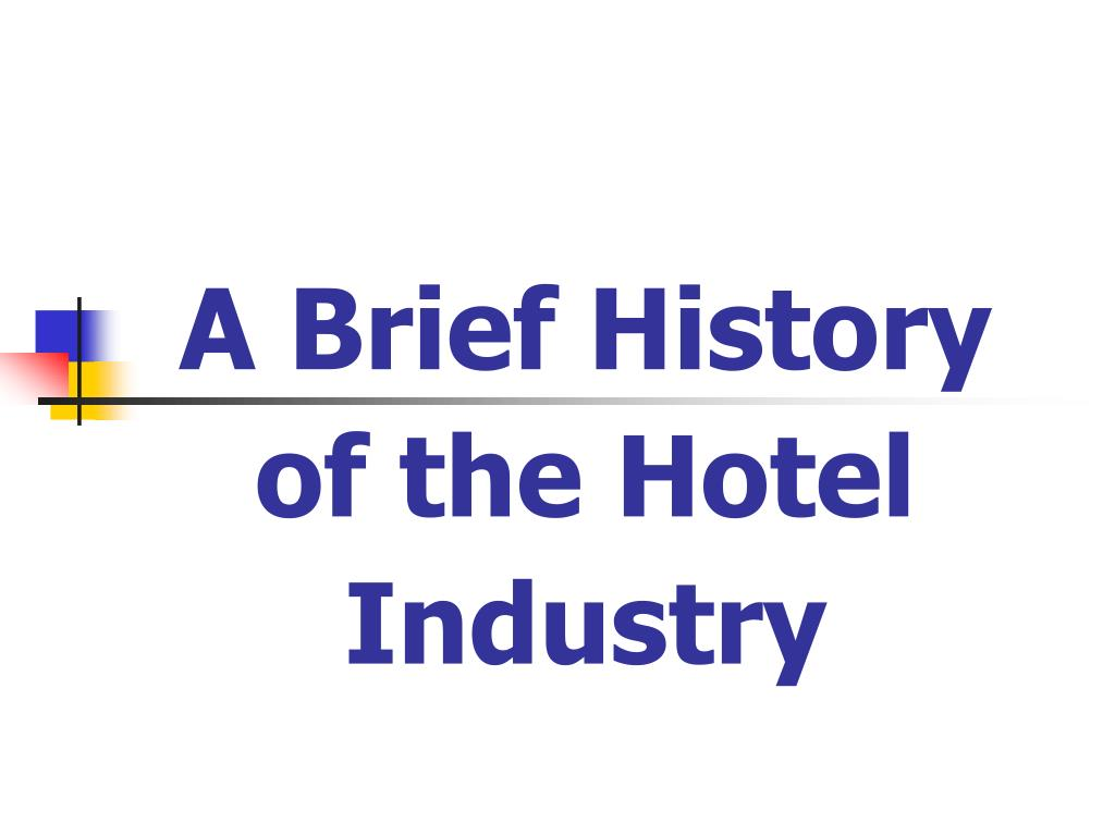 A Brief History of the Hotel Industry