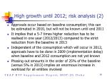 high growth until 2012 risk analysis 2