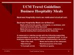 ucm travel guidelines business hospitality meals