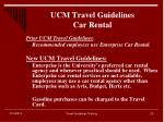 ucm travel guidelines car rental