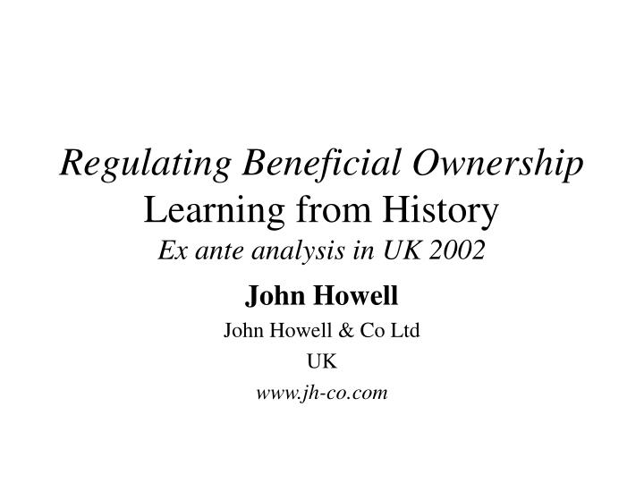 regulating beneficial ownership learning from history ex ante analysis in uk 2002 n.