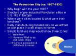 the pedestrian city ca 1607 1830