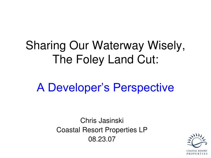 Sharing our waterway wisely the foley land cut a developer s perspective
