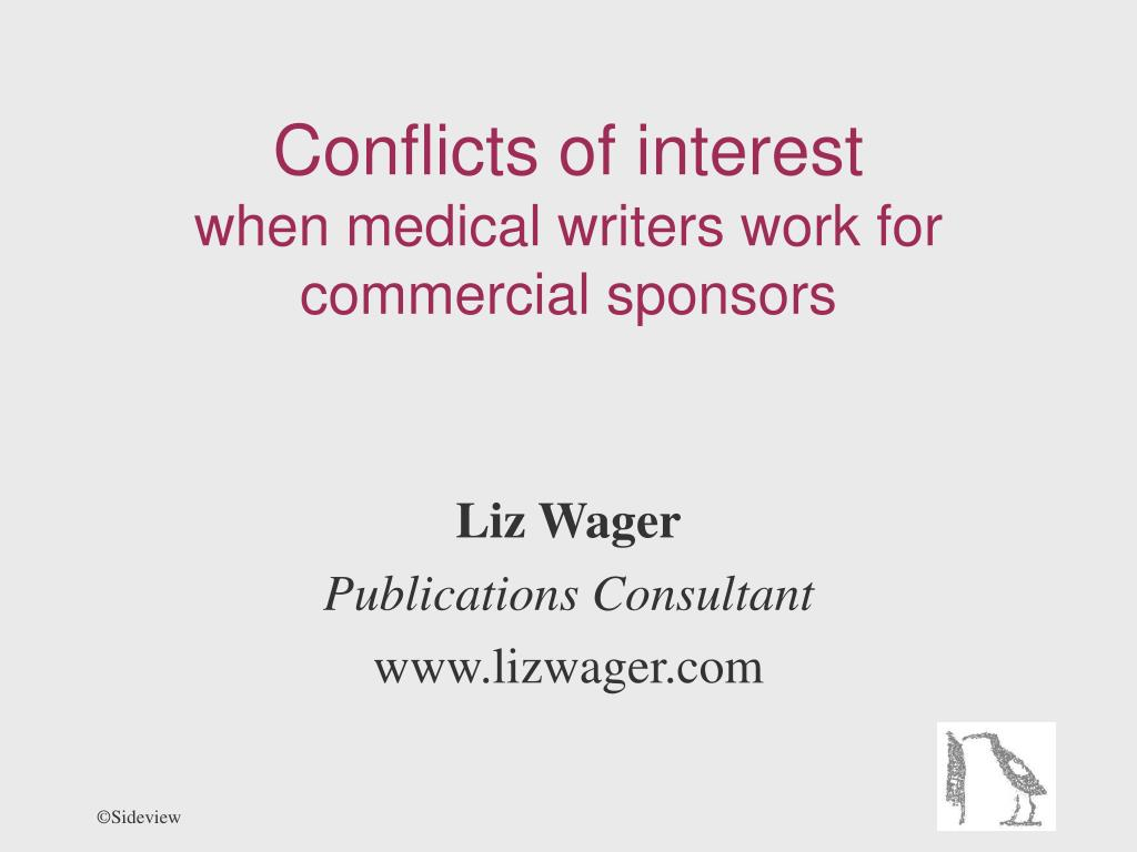 conflicts of interest when medical writers work for commercial sponsors l.