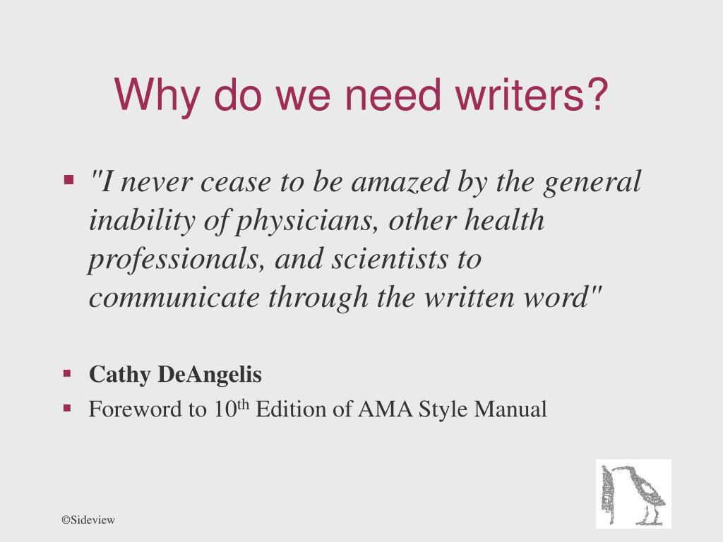 Why do we need writers?