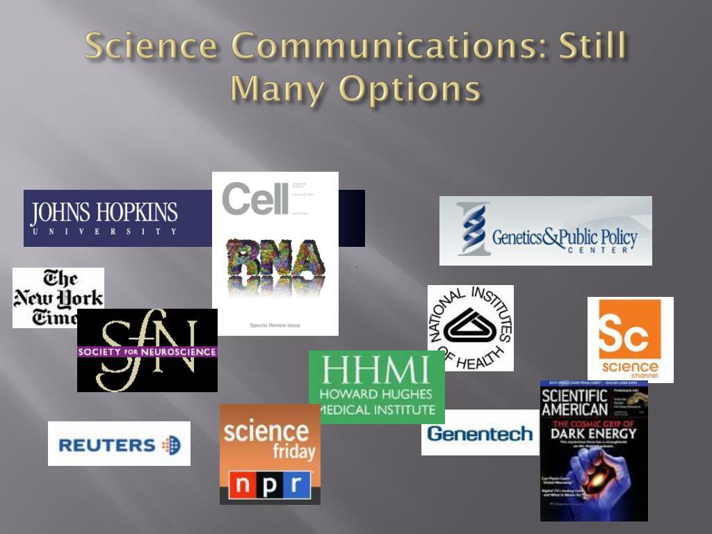 Science Communications: Still Many Options