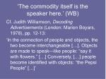 the commodity itself is the speaker here wb
