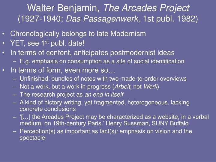 Walter benjamin the arcades project 1927 1940 das passagenwerk 1st publ 1982