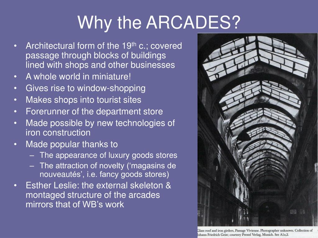 Why the ARCADES?