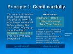 principle 1 credit carefully