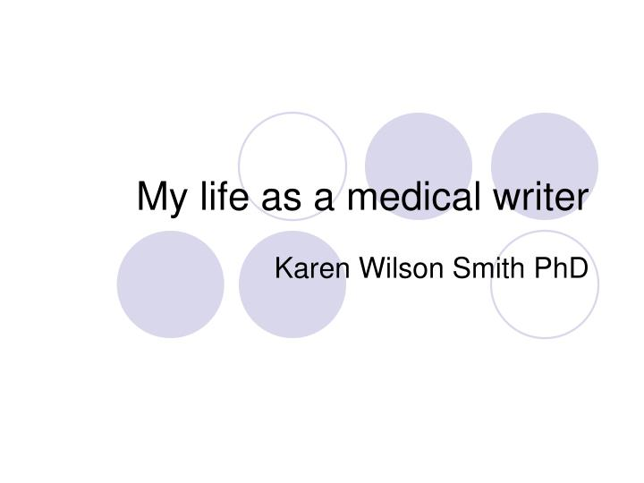 My life as a medical writer