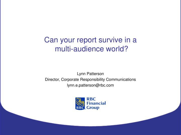 Can your report survive in a multi audience world