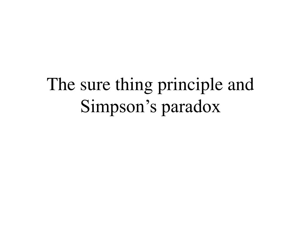 The sure thing principle and