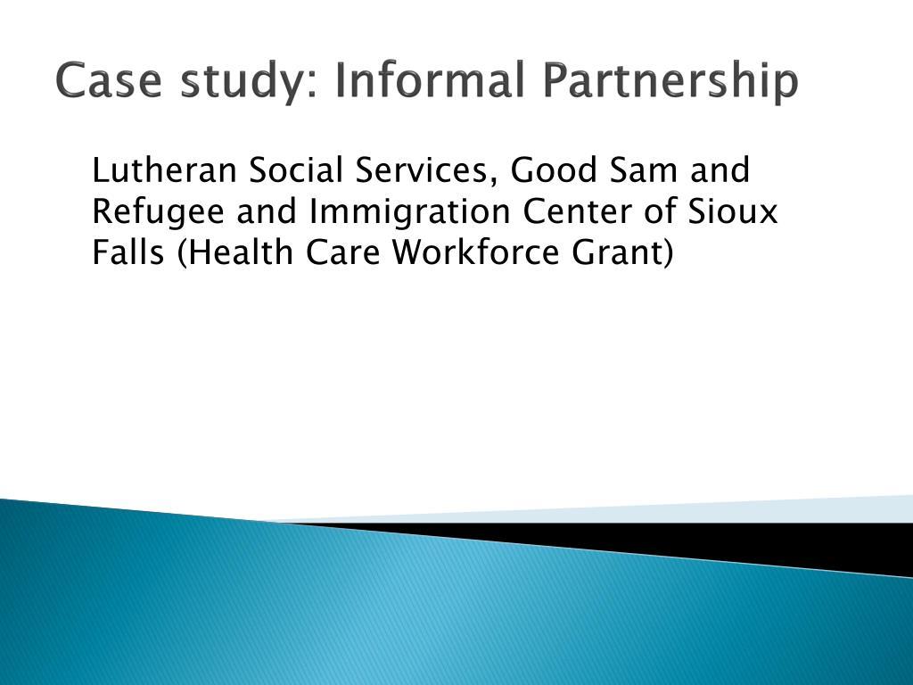 Case study: Informal Partnership
