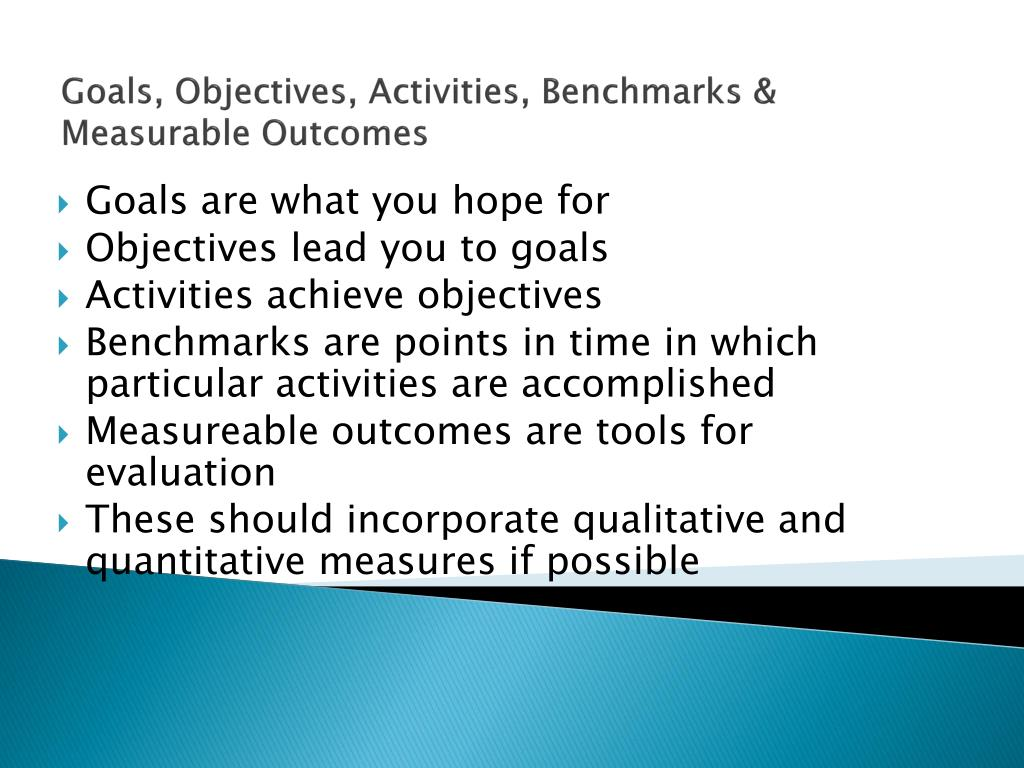 Goals, Objectives, Activities, Benchmarks & Measurable Outcomes