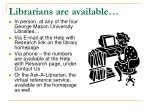 librarians are available