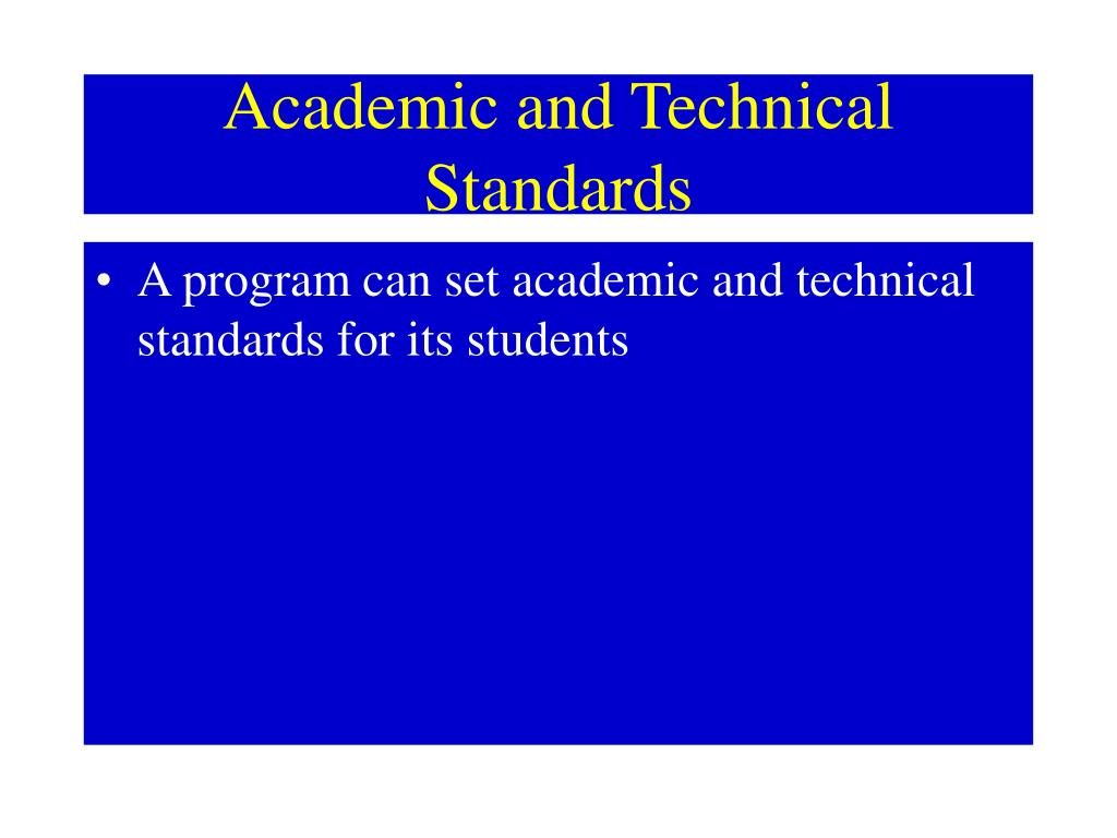 Academic and Technical Standards