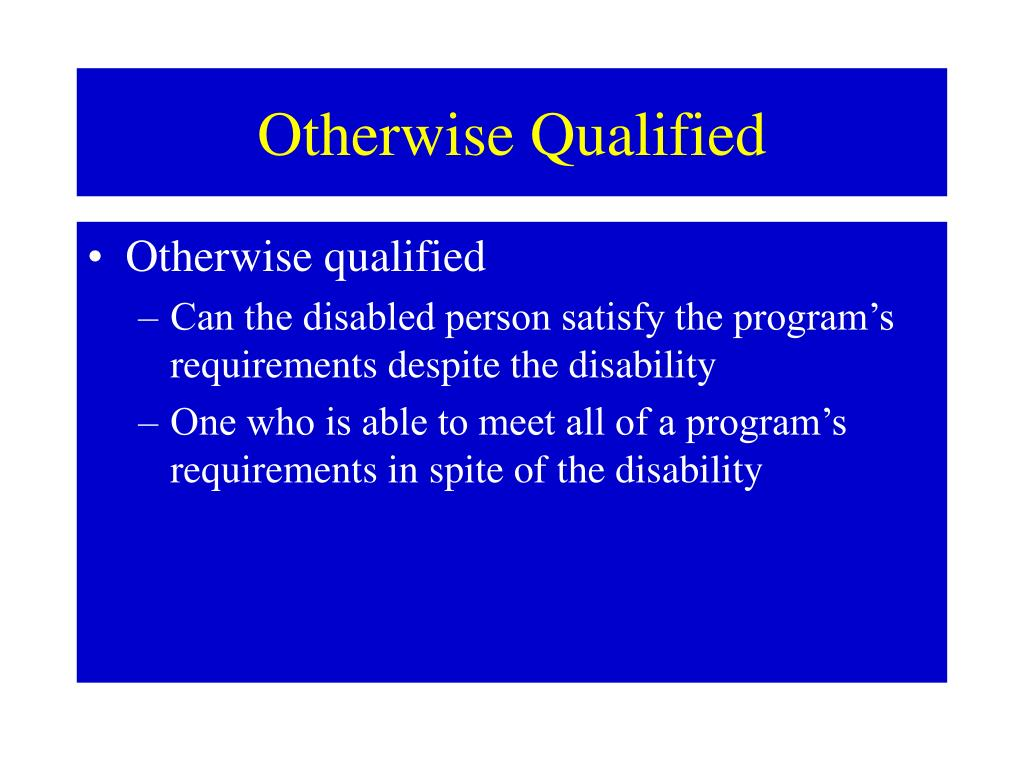 Otherwise Qualified