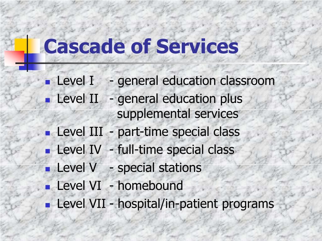 Cascade of Services