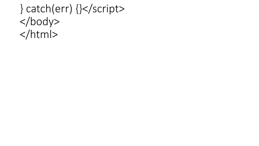 } catch(err) {}</script> </body> </html>