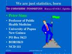 we are just statistics born to consume resources horace 65 8 b c epistles