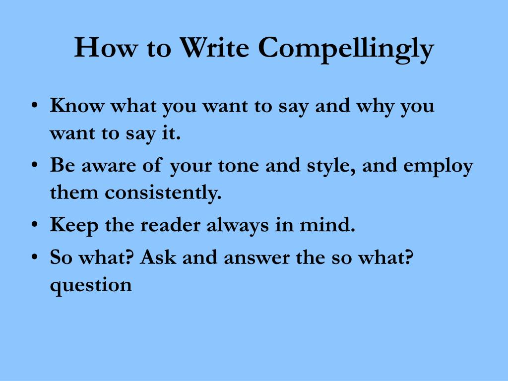 How to Write Compellingly