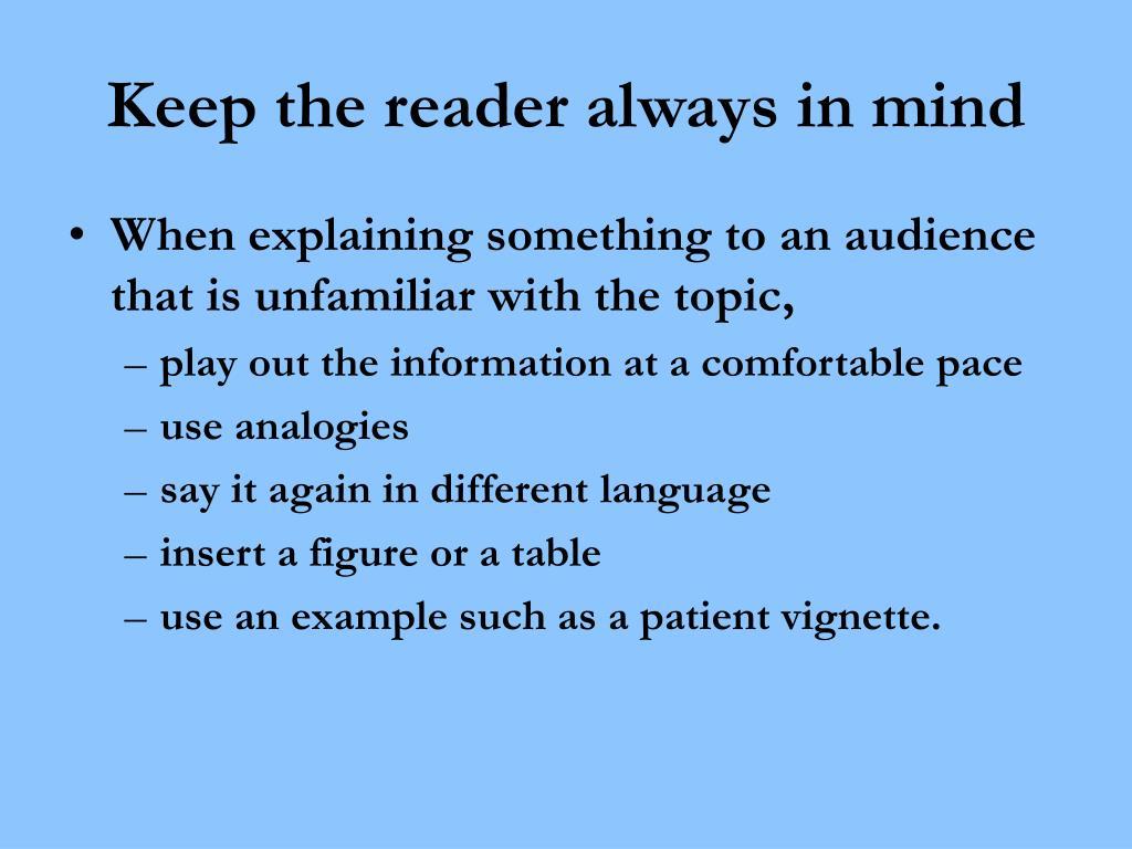 Keep the reader always in mind