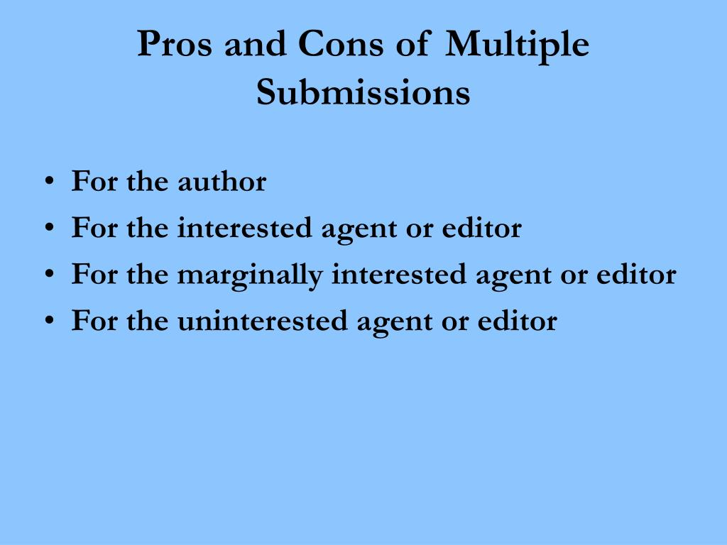 Pros and Cons of Multiple Submissions
