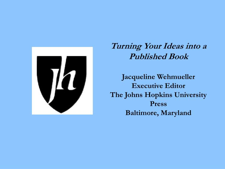 Turning Your Ideas into a Published Book