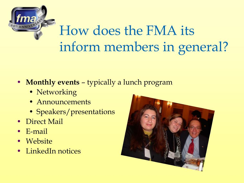 How does the FMA its inform members in general?