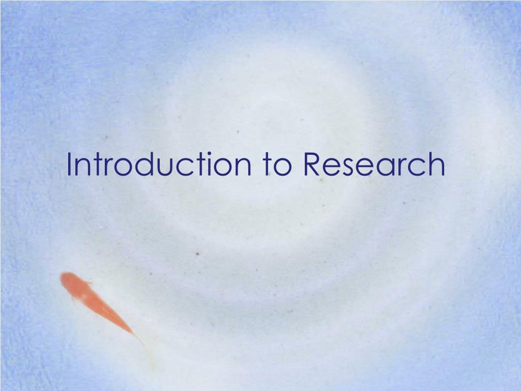 introduction to research l.