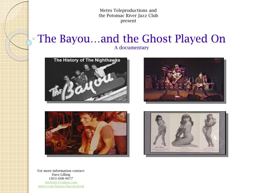 the bayou and the ghost played on a documentary l.