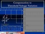 compensation to threshold voltage variation