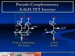 pseudo complementary a si h tft inverter