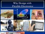 why design with flexible electronics