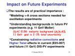 impact on future experiments