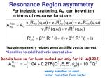 resonance region asymmetry