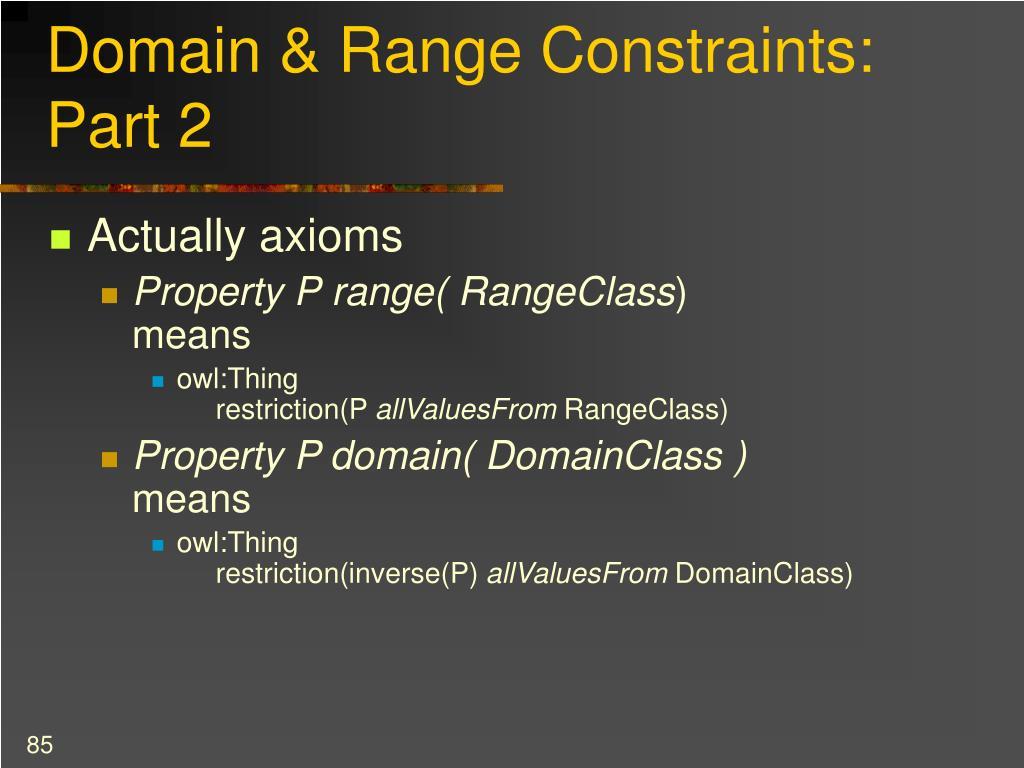 Domain & Range Constraints: Part 2