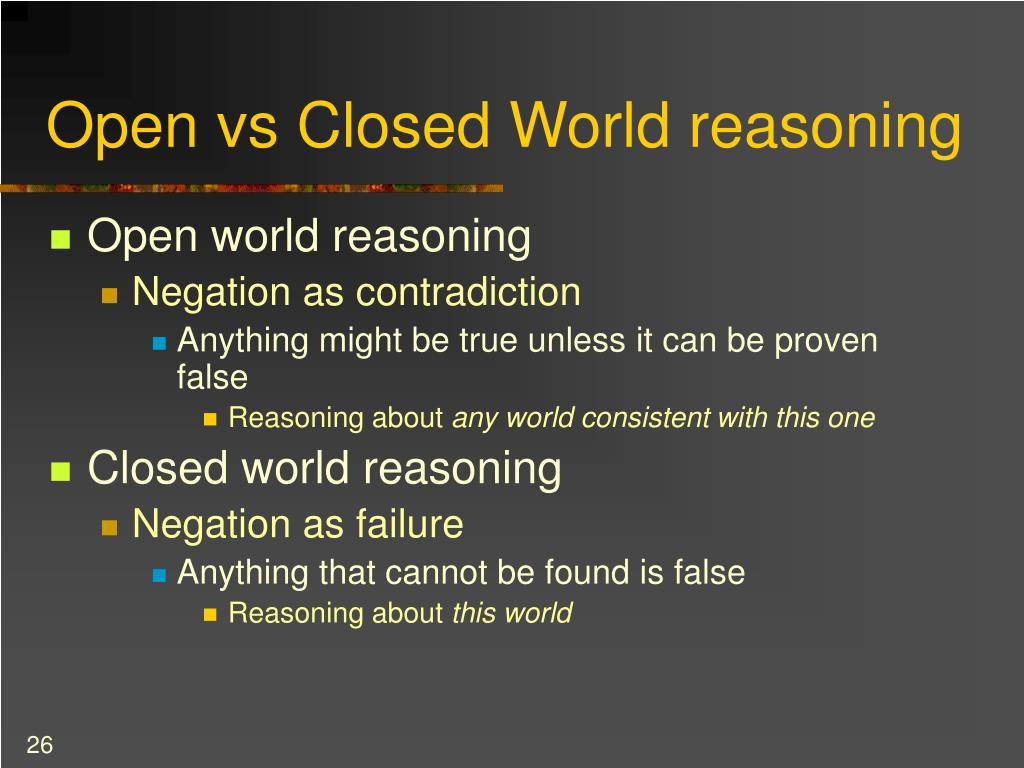 Open vs Closed World reasoning