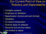 our current point of view on robotics and dependability
