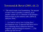 townsend bever 2001 ch 216